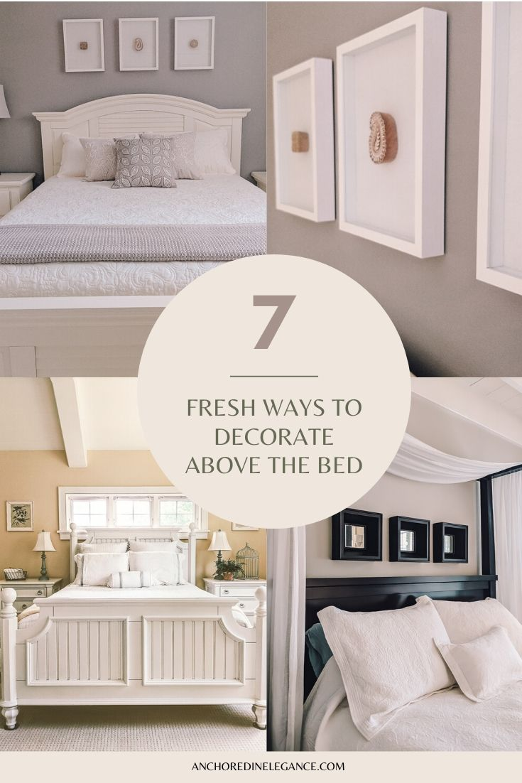 How To Decorate Above The Bed Anchored In Elegance